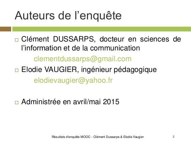 2 Auteurs de l'enquête  Clément DUSSARPS, docteur en sciences de l'information et de la communication clementdussarps@gma...
