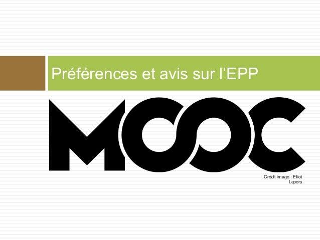 Préférences et avis sur l'EPP Crédit image : Elliot Lepers