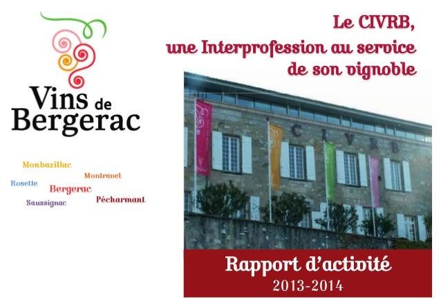 RRapport d'activité 2013-2014 Le CIVRB, une Interprofession au service de son vignoble