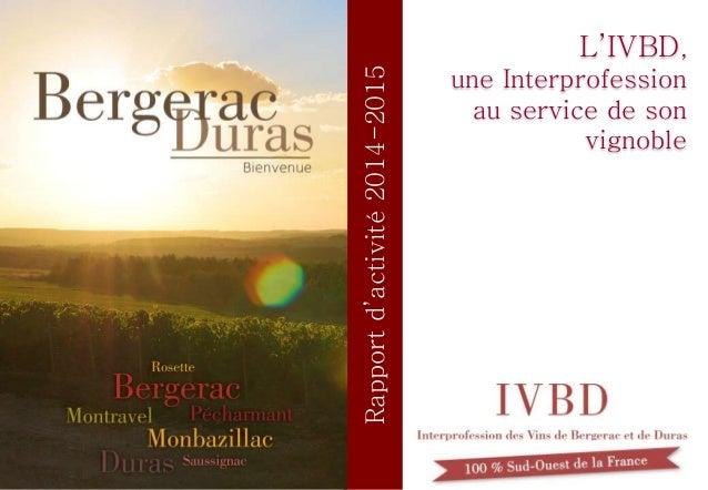 Rapportd'activité2014-2015 L'IVBD, une Interprofession au service de son vignoble