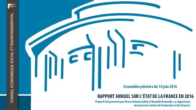 RAPPORT ANNUEL SURL'ÉTAT DE LA FRANCE EN 2016 Assemblée plénière du 14 juin 2016 Projet d'avisprésenté par Pierre-AntoineG...