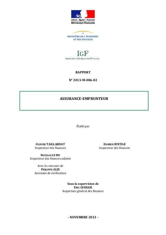 RAPPORT N° 2013-M-086-02  ASSURANCE-EMPRUNTEUR  Établi par  OLIVIER TAILLARDAT Inspecteur des finances  DAMIEN IENTILE Ins...
