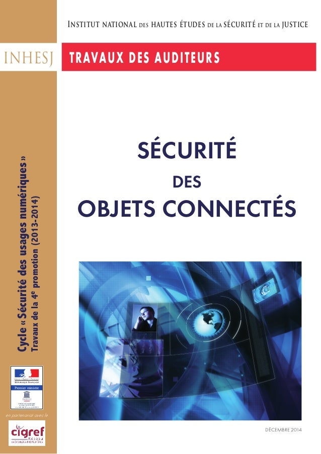 Sécurité des objets connectés Premier ministre institut national des hautes études de la sécurité et de la justice décembr...