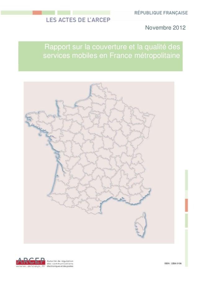 Novembre 2012Rapport sur la couverture et la qualité desservices mobiles en France métropolitaine                         ...