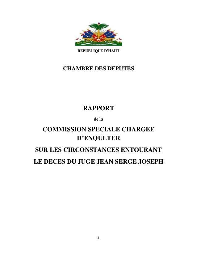 1 REPUBLIQUE D'HAITI CHAMBRE DES DEPUTES RAPPORT de la COMMISSION SPECIALE CHARGEE D'ENQUETER SUR LES CIRCONSTANCES ENTOUR...