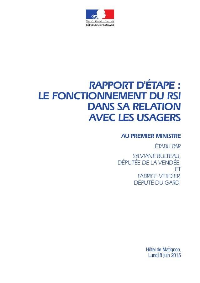 RAPPORT D'ÉTAPE : LE FONCTIONNEMENT DU RSI DANS SA RELATION AVEC LES USAGERS PREMIER MINISTRE Hôtel de Matignon, Lundi 8 j...