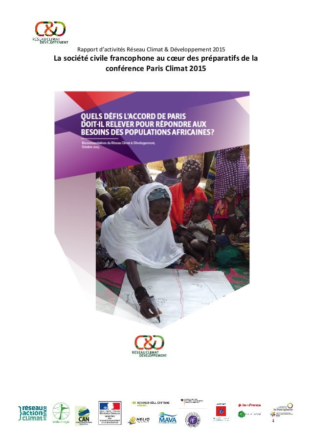 ! 1! ! Rapport!d'activités!Réseau!Climat!&!Développement!2015! La#société#civile#francophone#au#cœur#des#préparatifs#de#la...