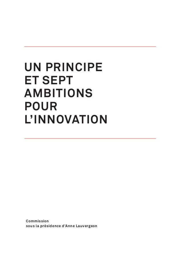UN PRINCIPE ET SEPT AMBITIONS POUR L'INNOVATION Commission sous la présidence d'Anne Lauvergeon