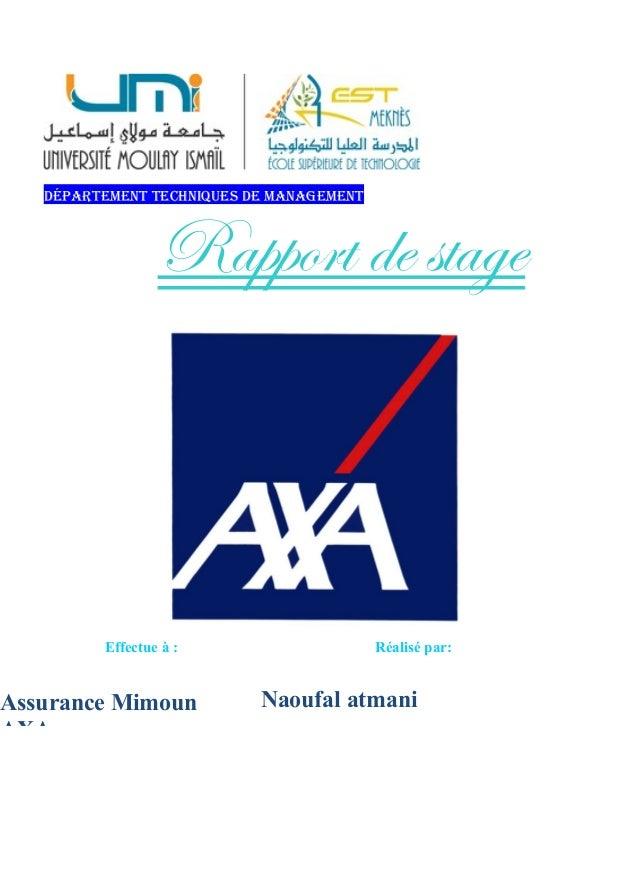Département techniques De management Rapport de stage Effectue à : Réalisé par: ss Assurance Mimoun AXA Naoufal atmani