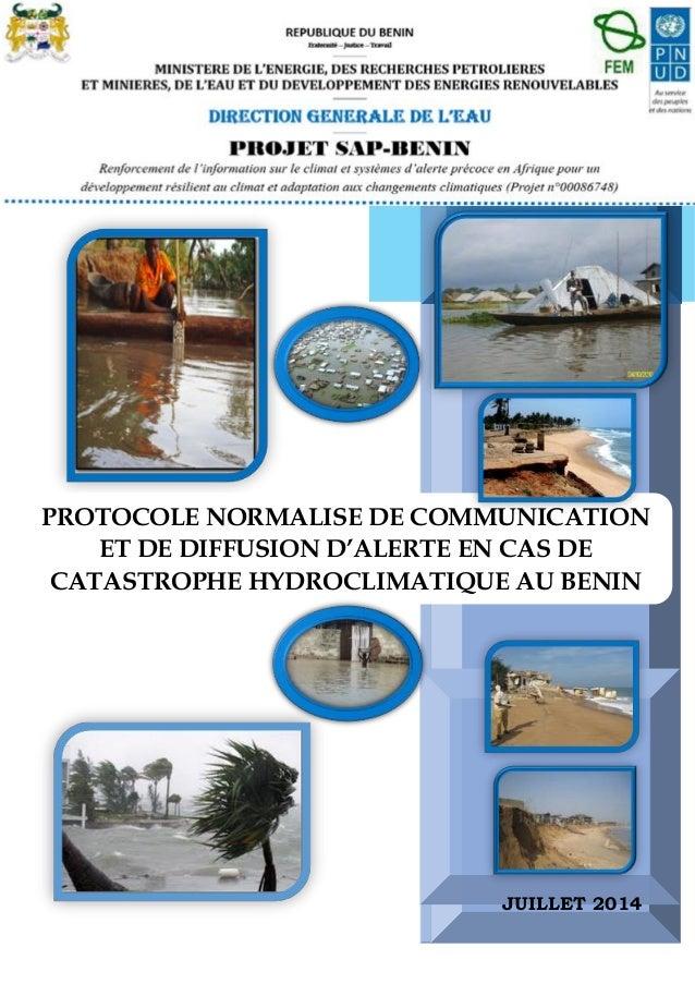 P a g e 0 | 84 ++++++ PROTOCOLE NORMALISE DE COMMUNICATION ET DE DIFFUSION D'ALERTE EN CAS DE CATASTROPHE HYDROCLIMATIQUE ...