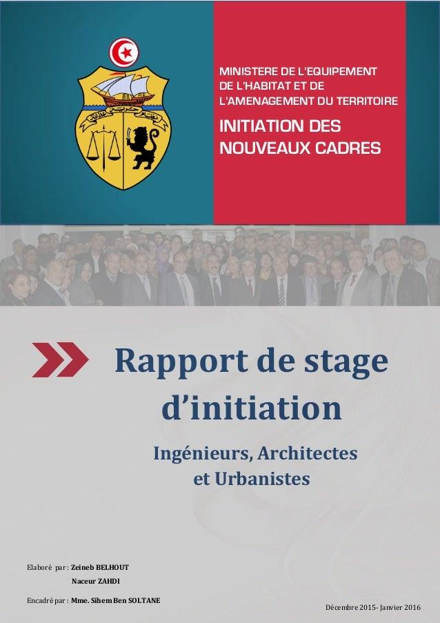 MINISTERE DE L'EQUIPEMENT DE L'HABITAT ET DE L'AMENAGEMENT DU TERRITOIRE INITIATION DES NOUVEAUX CADRES Rapport de stage d...