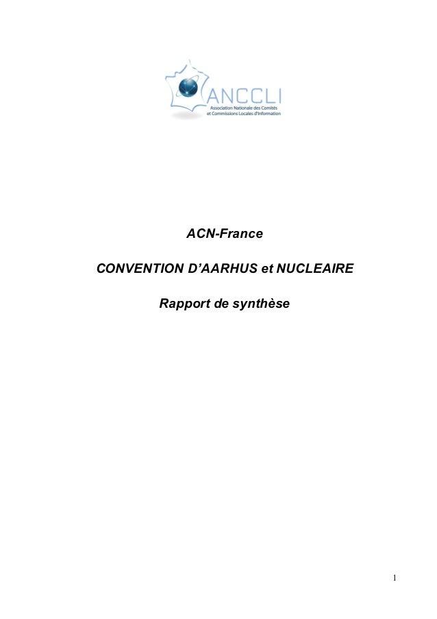 1 ACN-France CONVENTION D'AARHUS et NUCLEAIRE Rapport de synthèse
