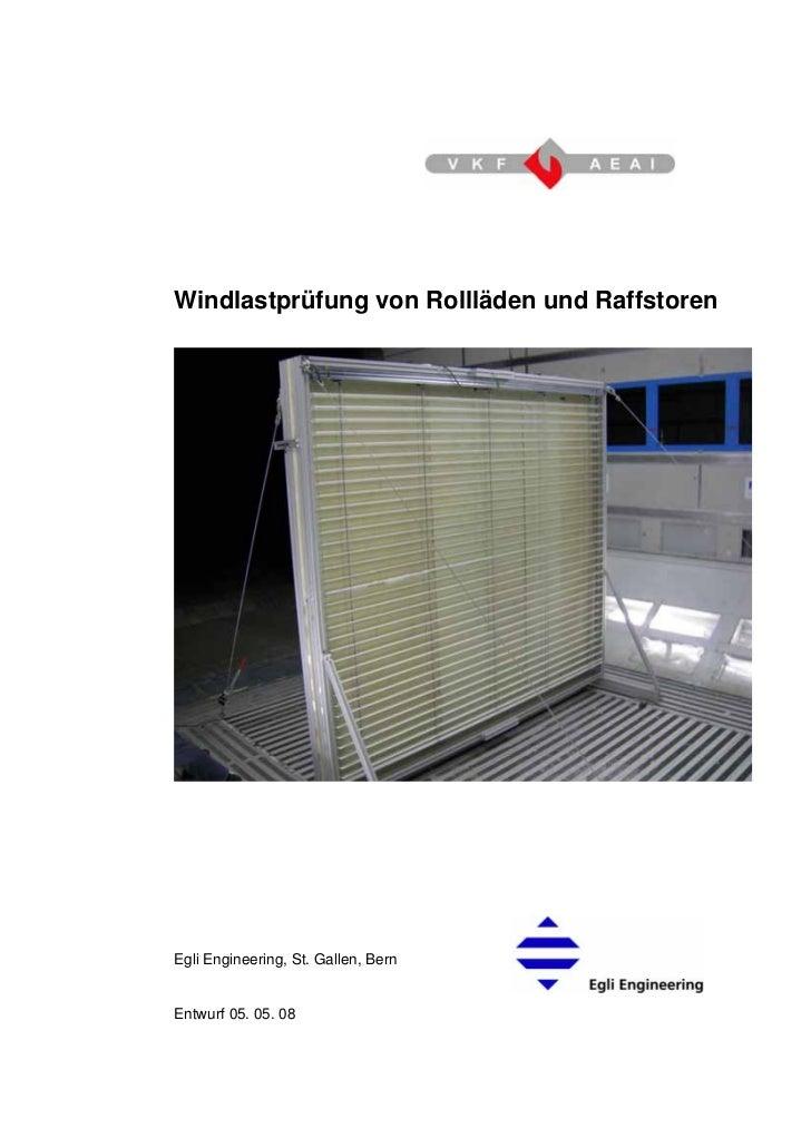 Windlastprüfung von Rollläden und Raffstoren     Egli Engineering, St. Gallen, Bern   Entwurf 05. 05. 08