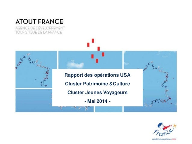 Rapport des opérations USA Cluster Patrimoine &Culture Cluster Jeunes Voyageurs - Mai 2014 -