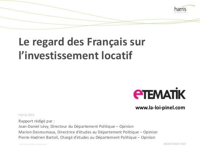 ©2015 Harris InteractiveInc. All rights reserved. Le regard des Français sur l'investissement locatif Février 2015 Rapport...