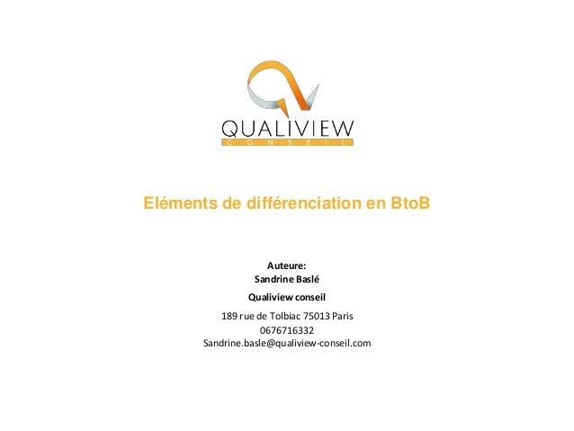 Auteure: Sandrine Baslé Qualiview conseil 189 rue de Tolbiac 75013 Paris 0676716332 Sandrine.basle@qualiview-conseil.com E...