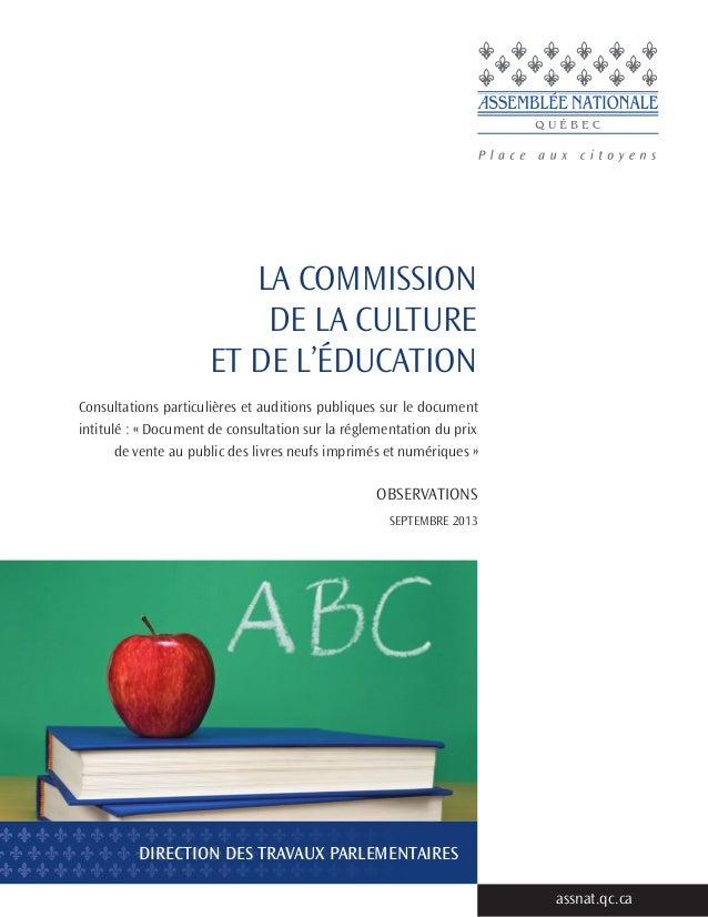 LA COMMISSION DE la culture et de l'éducation Consultations particulières et auditions publiques sur le document intitulé ...