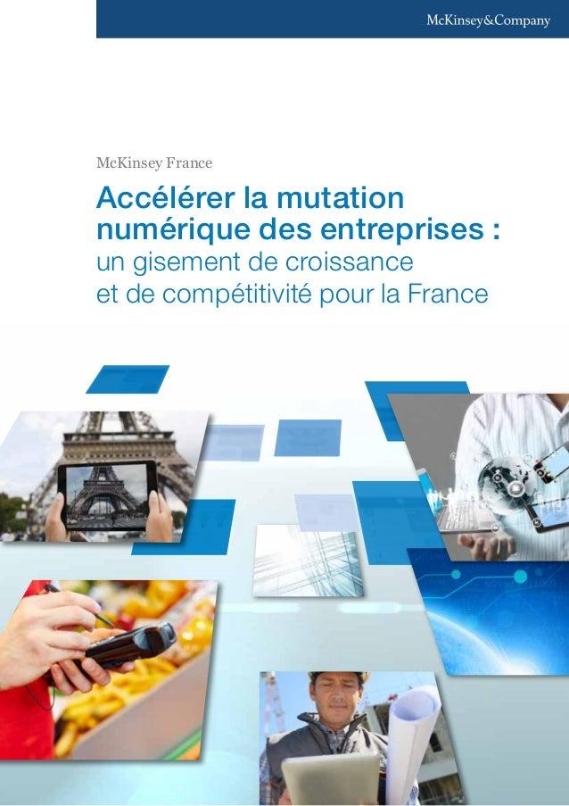McKinsey France  Accélérer la mutation  numérique des entreprises :  un gisement de croissance  et de compétitivité pour l...