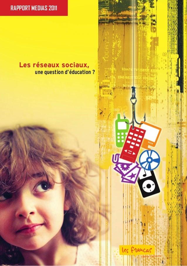 Les réseaux sociaux, une question d'éducation ?RAPPORT MEDIAS 2011