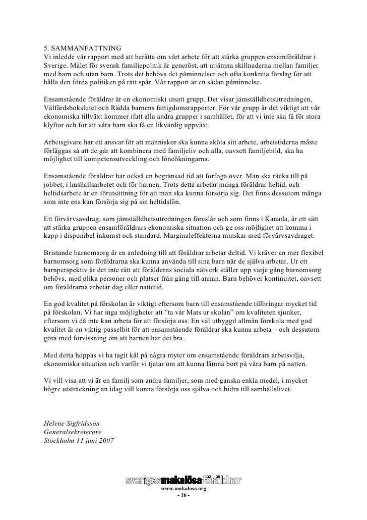 5. SAMMANFATTNING Vi inledde vår rapport med att berätta om vårt arbete för att stärka gruppen ensamföräldrar i Sverige. M...
