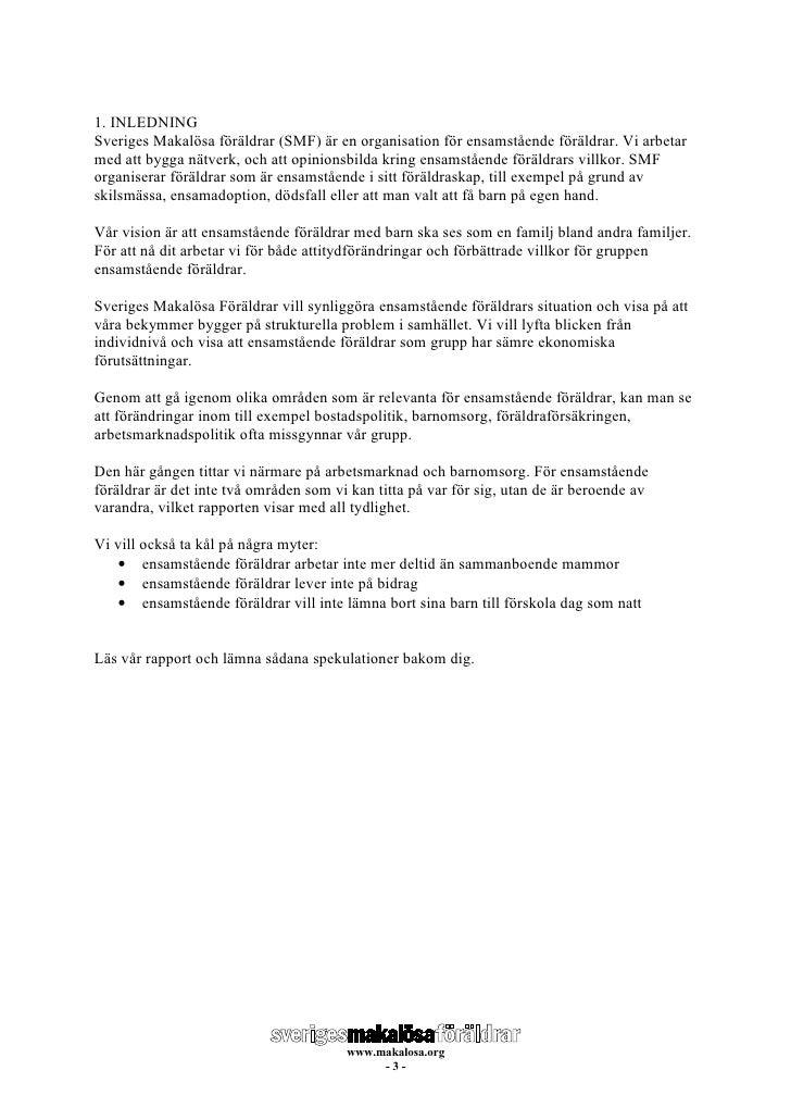 1. INLEDNING Sveriges Makalösa föräldrar (SMF) är en organisation för ensamstående föräldrar. Vi arbetar med att bygga nät...