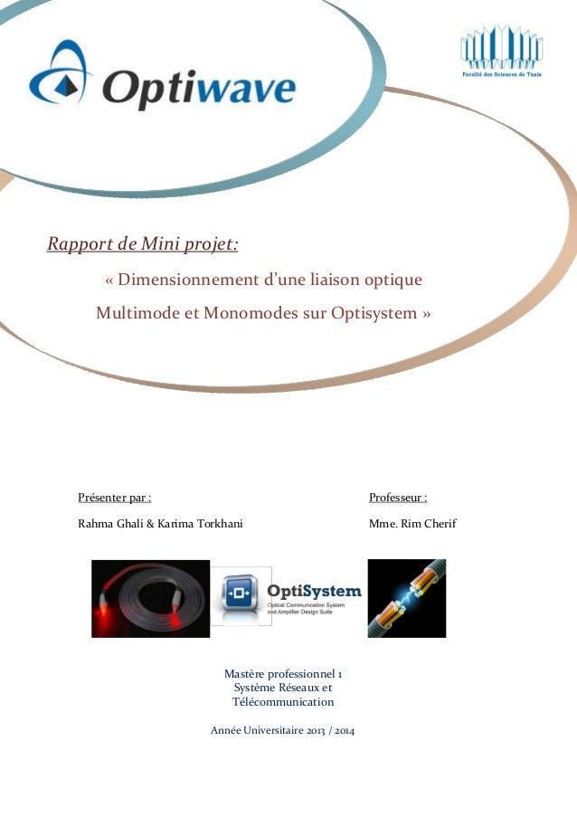 Rapport de Mini projet: « Dimensionnement d'une liaison optique Multimode et Monomodes sur Optisystem »  Présenter par :  ...