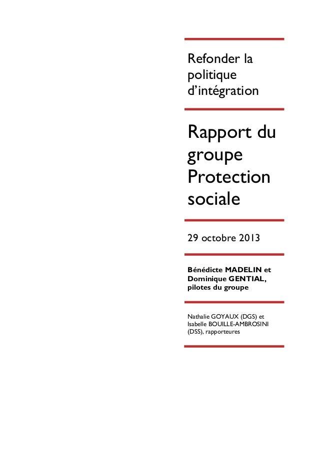 Refonder la politique d'intégration  Rapport du groupe Protection sociale 29 octobre 2013 Bénédicte MADELIN et Dominique G...