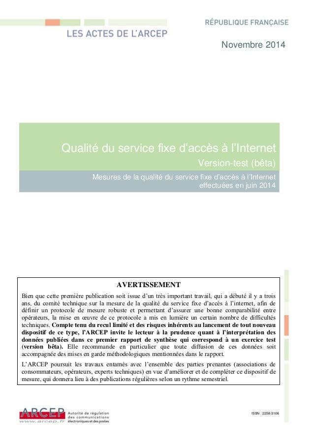 ARCEP – Mesures de la qualité du service fixe d'accès à l'Internet effectuées en juin 2014  1/45  Qualité du service fixe ...
