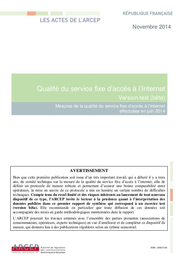 ARCEP – Mesures de la qualité du service fixe d'accès à l'Internet effectuées en juin 2014 1/45 Qualité du service fixe d'...