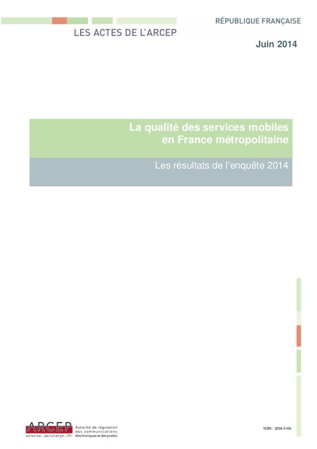 La qualité des services mobiles en France métropolitaine Les résultats de l'enquête 2014 Juin 2014 ISSN : 2258-3106