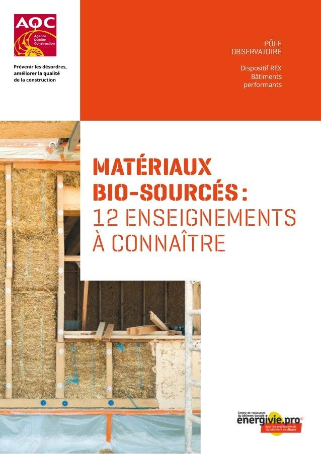 MATÉRIAUX BIO-SOURCÉS: 12 ENSEIGNEMENTS À CONNAÎTRE PÔLE OBSERVATOIRE Dispositif REX Bâtiments performants