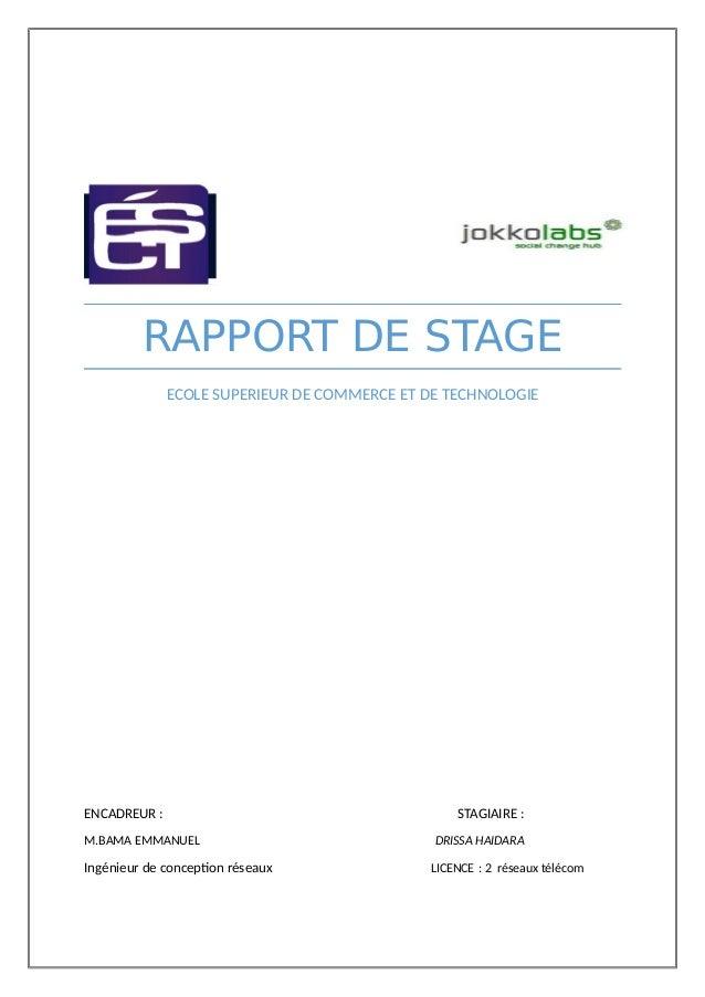 RAPPORT DE STAGE ECOLE SUPERIEUR DE COMMERCE ET DE TECHNOLOGIE ENCADREUR : STAGIAIRE : M.BAMA EMMANUEL DRISSA HAIDARA Ingé...