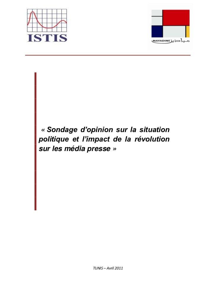 « Sondage d'opinion sur la situationpolitique et l'impact de la révolutionsur les média presse »               TUNIS – Avr...