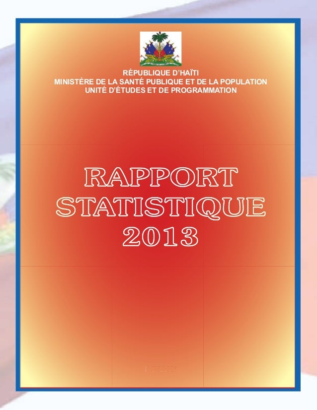 Mai 2014Mai 2014 RÉPUBLIQUE D'HAÏTI MINISTÈRE DE LA SANTÉ PUBLIQUE ET DE LA POPULATION UNITÉ D'ÉTUDES ET DE PROGRAMMATION