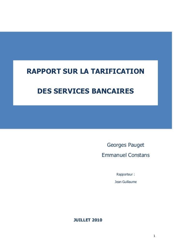 RAPPORT SUR LA TARIFICATION  DES SERVICES BANCAIRES                         Georges Pauget                     Emmanuel Co...