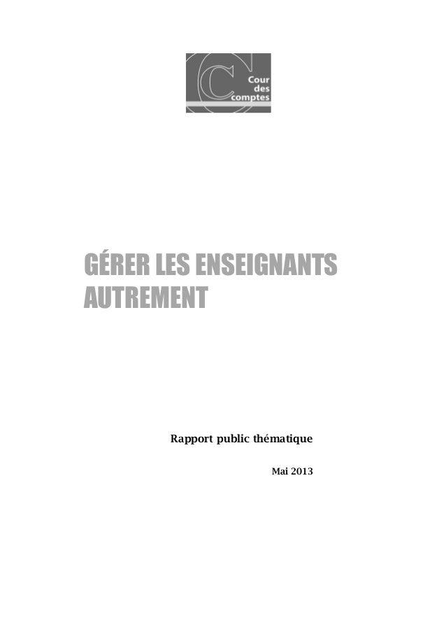 GÉRER LES ENSEIGNANTSAUTREMENTRapport public thématiqueMai 2013