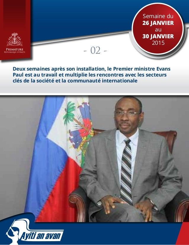 1 Semaine du 26 janvier au 30 janvier 2015 Primature République d'Haïti Deux semaines après son installation, le Premier m...