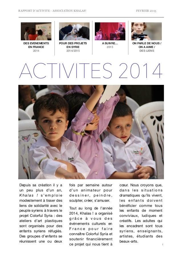 RAPPORT D'ACTIVITE - ASSOCIATION KHALAS! FEVRIER 2015 !1 POUR DES PROJETS EN SYRIE 2014/2015 A SUIVRE… 2015 ON PARLE DE NO...