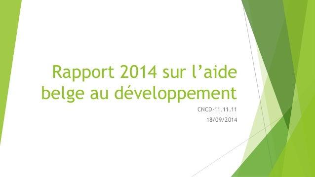 Rapport 2014 sur l'aide  belge au développement  CNCD-11.11.11  18/09/2014