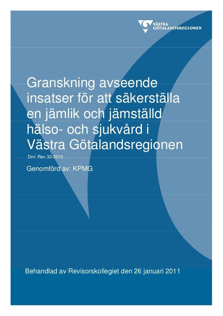 Granskning avseendeinsatser för att säkerställaen jämlik och jämställdhälso- och sjukvård iVästra GötalandsregionenDnr: Re...