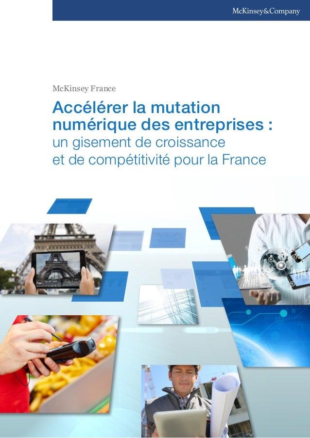Accélérer la mutation numérique des entreprises: un gisement de croissance et de compétitivité pour la France McKinsey F...