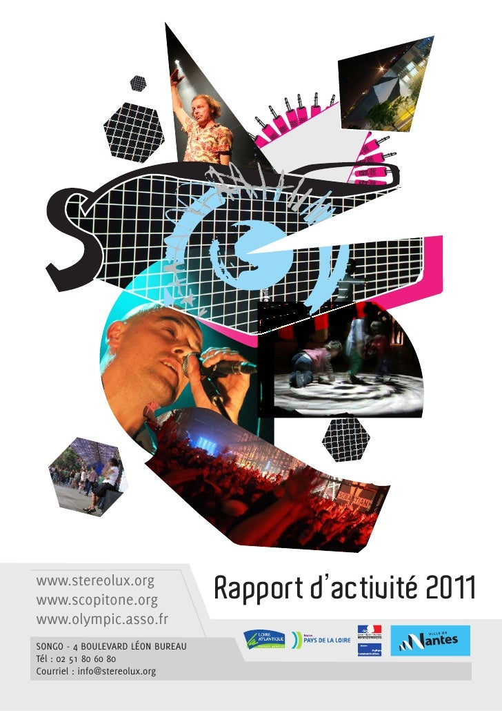 www.stereolux.orgwww.scopitone.org                 Rapport d'activité 2011www.olympic.asso.frSongo - 4 boulevard Léon bure...