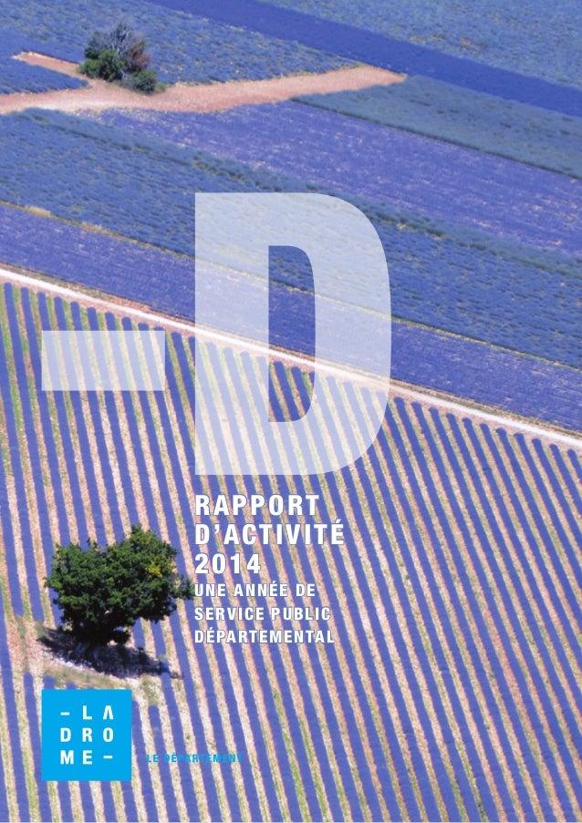 1 RAPPORT D'ACTIVITÉ 2014 UNE ANNÉE DE SERVICE PUBLIC DÉPARTEMENTAL RAPPORT D'ACTIVITÉ 2014 UNE ANNÉE DE SERVICE PUBLIC DÉ...