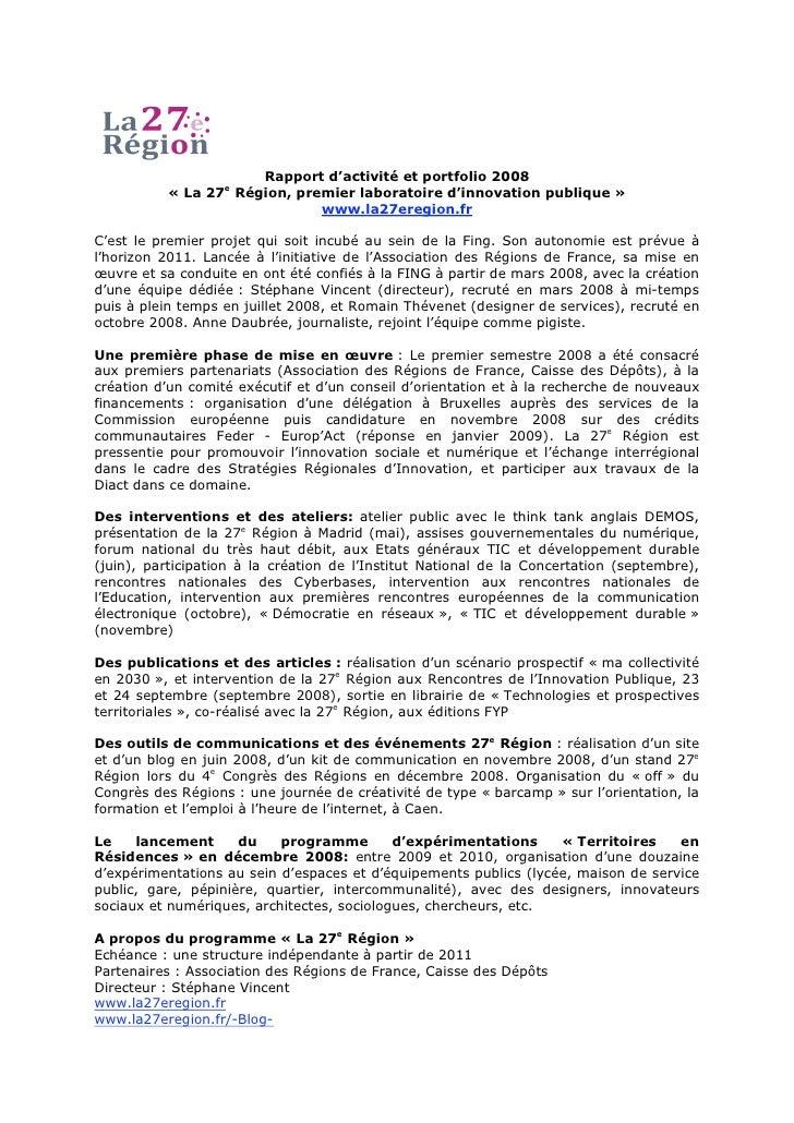 Rapport d'activité et portfolio 2008           « La 27e Région, premier laboratoire d'innovation publique »               ...