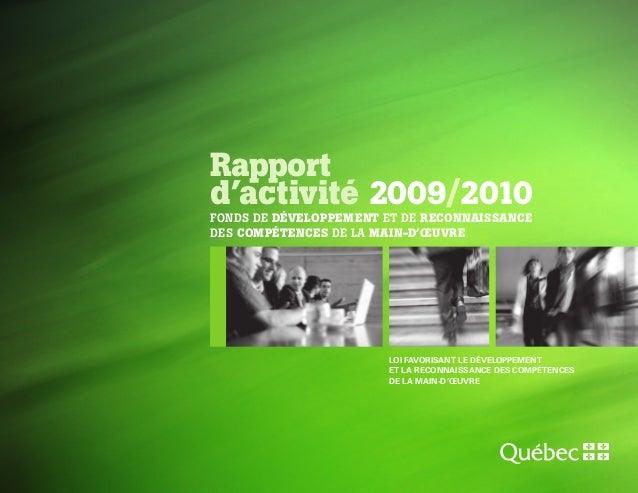 loi favorisant le développement etlareconnaissance des compétences delamain-d'Œuvre Rapport d'activité 2009/2010 Fonds...