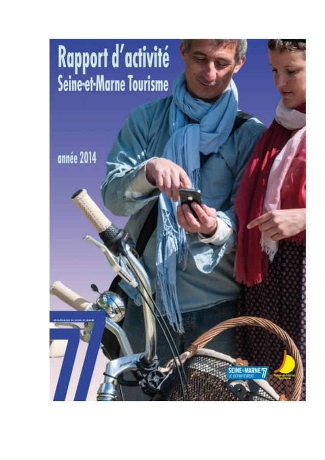 RAPPORT D'ACTIVITES 2014 Chapitre 1 : Seine-et-Marne Tourisme, centre de ressources au profit du territoire..................