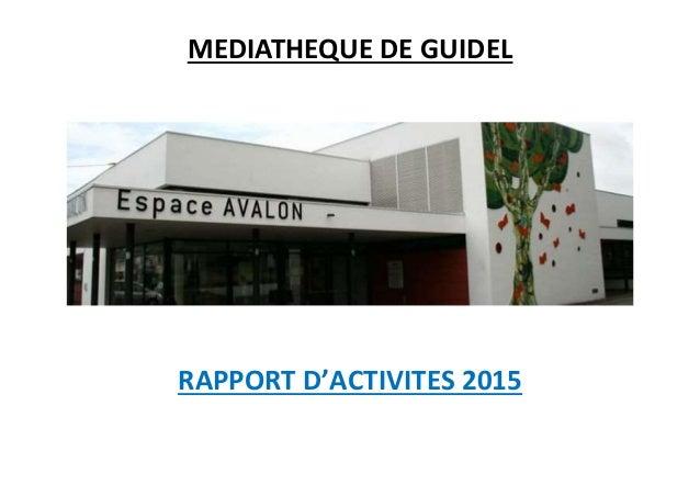 MEDIATHEQUE DE GUIDEL RAPPORT D'ACTIVITES 2015