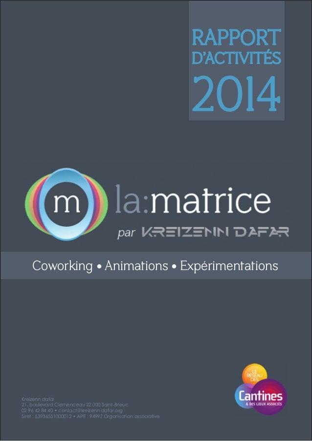 RAPPORT D'ACTIVITÉS 2014 coworking • animations • Expérimentations Kreizenn dafar 21, boulevard Clemenceau 22 000 Saint-Br...