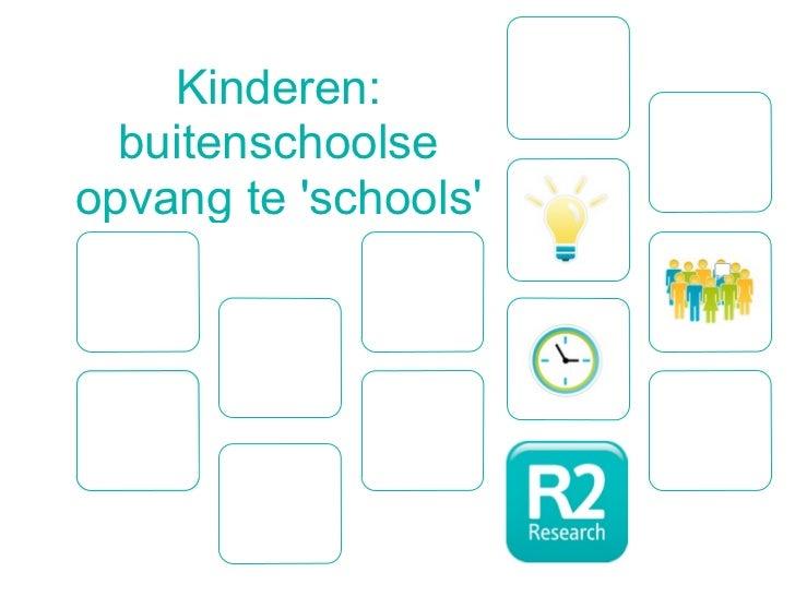 Kinderen:  buitenschoolseopvang te schools