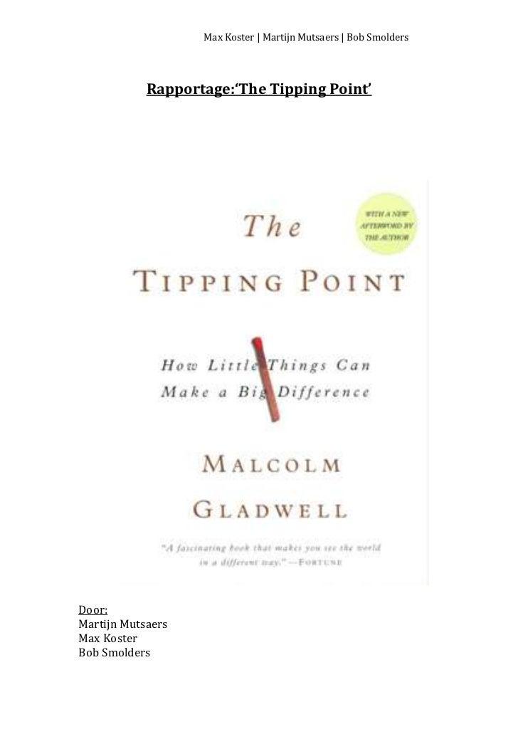 Max Koster | Martijn Mutsaers | Bob Smolders            Rapportage:'The Tipping Point'Door:Martijn MutsaersMax KosterBob S...